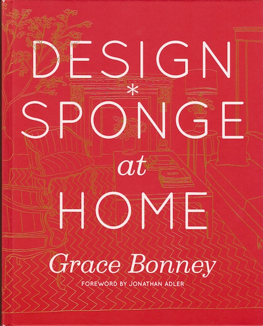 Design Sponge at Home by Grace Bonney