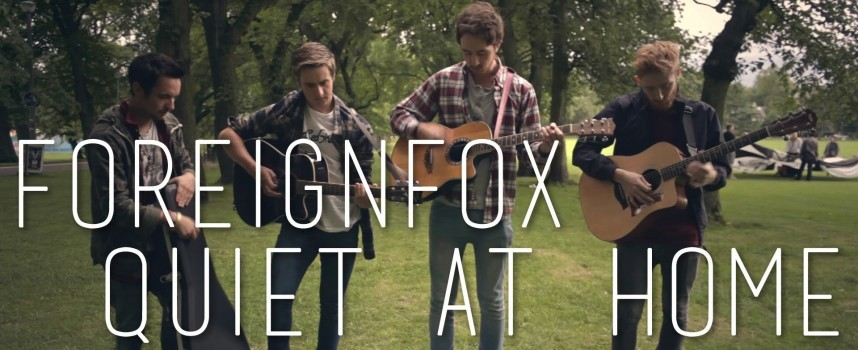 Foreign Fox – Quiet at Home